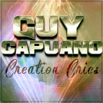 "Creation Cries ""Guy Capuano"